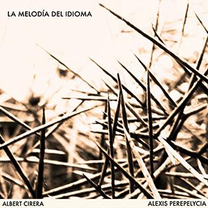Albert Cirera: Fortuït – The Moms – La Melodia Del Idioma