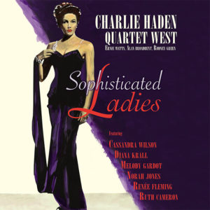 Charlie Haden Quartet West – Sophisticated Ladies