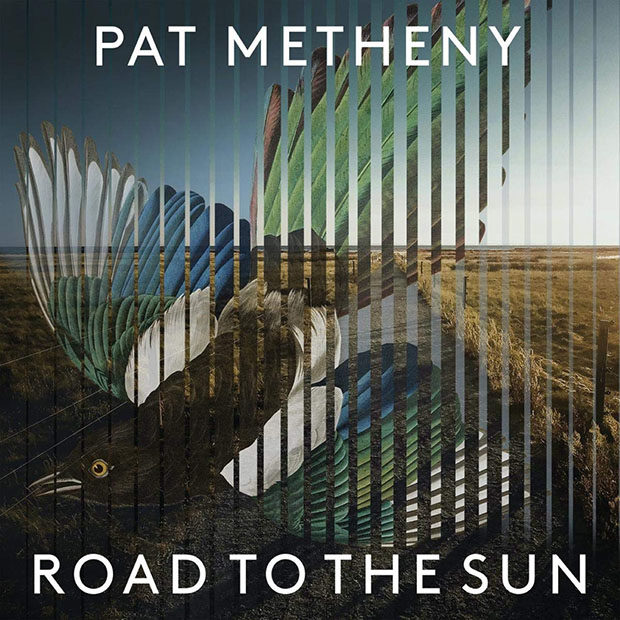 Pat Metheny: Road to the Sun