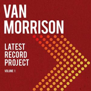 Van Morrison: Latest record project, Volume I