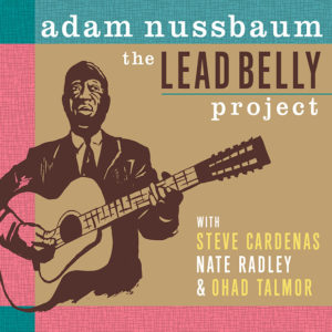 Distritojazz-jazz-discos-Adam Nussbaum-The Lead Belly Project