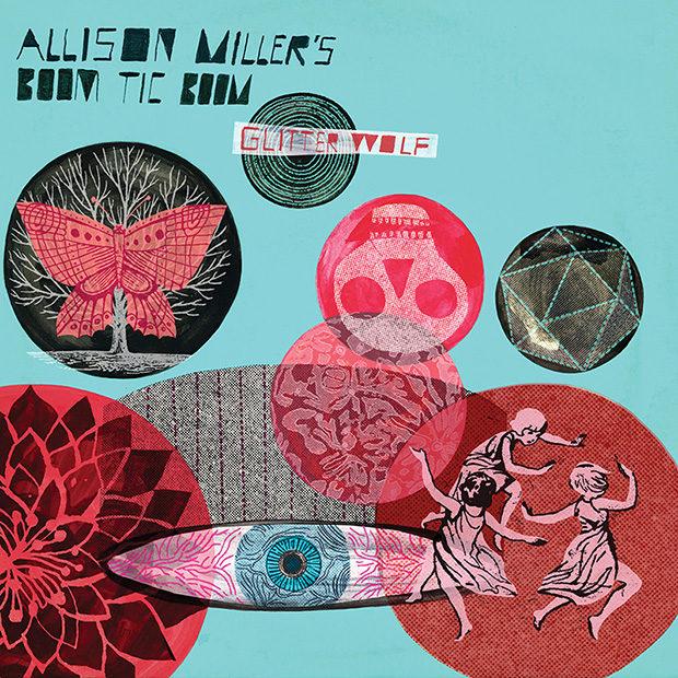 Distritojazz-jazz-discos-Allison Miller´s Boom Tic Boom-Glitter Wolf