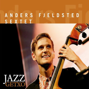 Distritojazz-jazz-discos-Anders Fjeldsted Sextet_Jazz Getxo