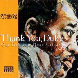 Arkadia Jazz All-Stars: Thank You, Duke! – Our Tribute to Duke Ellington