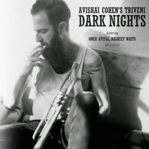 Distritojazz-jazz-discos-Avishai Cohens Triveni-Dark Nights