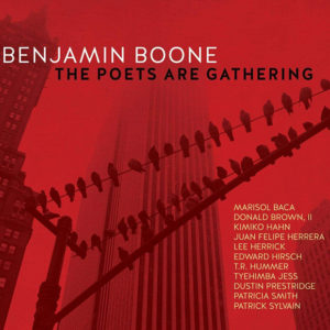 Benjamin Boone: The Poets Are Gathering