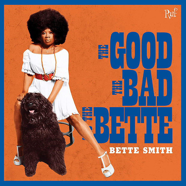 Bette Smith: The Good The Bad And The Bette