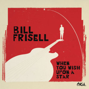 distritojazz-jazz-discos-bill-frisell-when-you-wish-upon-a-star