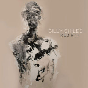 Distritojazz-jazz-discos-Billy-Childs_Rebirth