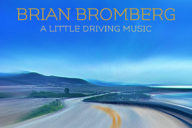 Brian Bromberg: A little driving music