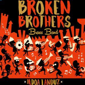 Distritojazz-jazz-discos-Broken Brothers Brass Band-Ildoa Landuz