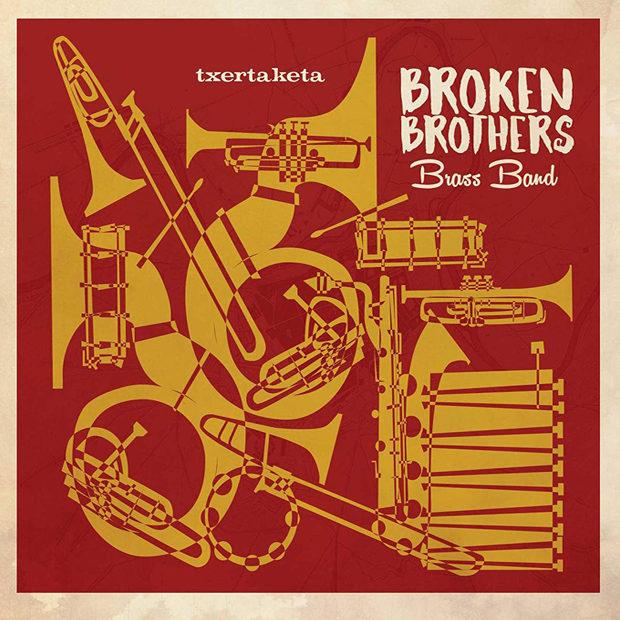 Distritojazz-jazz-discos-Broken Brothers Brass Band Txertaketa