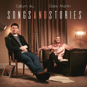 Callum Au & Claire Martin: Songs and Stories