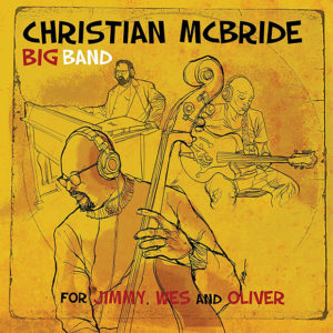 Christian McBride: For Jimmy Wes and Oliver