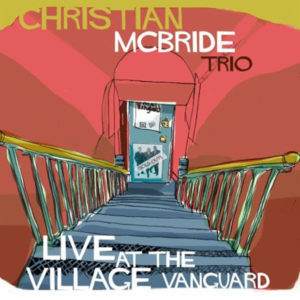 Distritojazz-jazz-discos-Christian Mcbride Trio-Live at the Village Vanguard