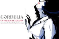 Cordelia: Un Paraguas Japonés – La Música De Lotte Lenya Y Kurt Weill