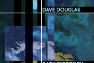 distritojazz-jazz-discos-dave-douglas-high-risk-dark-territory