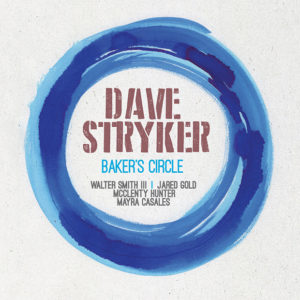 Dave Stryker: Baker's Circle