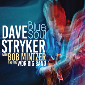 Dave Stryker with Bob Mintzer and the WDR Big Band: Blue Soul
