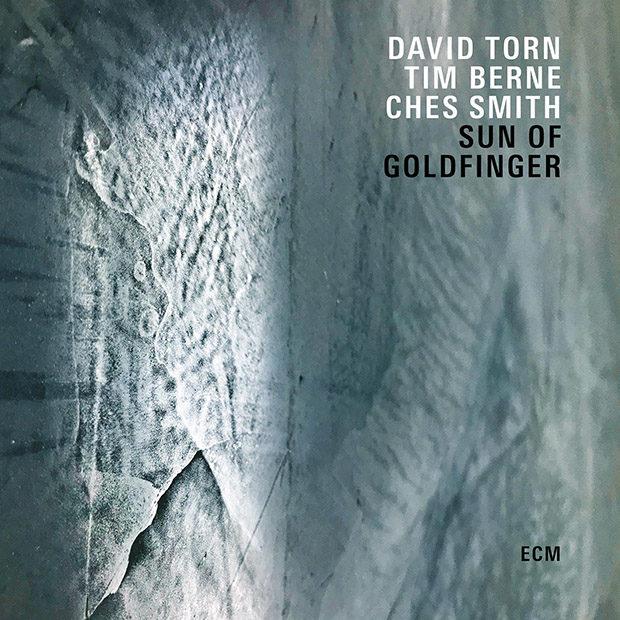 Distritojazz-jazz-discos-David Torn, Tim Berne & Ches Smith_Sun Of Goldfinger