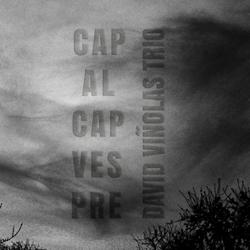 Distritojazz-jazz-discos-David-Vinolas-Trio_ Cap-Al-Capvespre