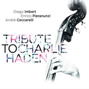 Distritojazz-jazz-discos-Diego Imbert – Enrico Pieranunzi – Andre Ceccarelli_Tribute To Charlie Haden