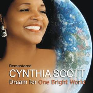 Cynthia Scott: Dream For One Bright World