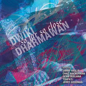 Distritojazz-jazz-discos-Dwiki Dharmawan-So Far So Close