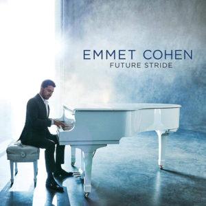 Emmet Cohen: Future Stride