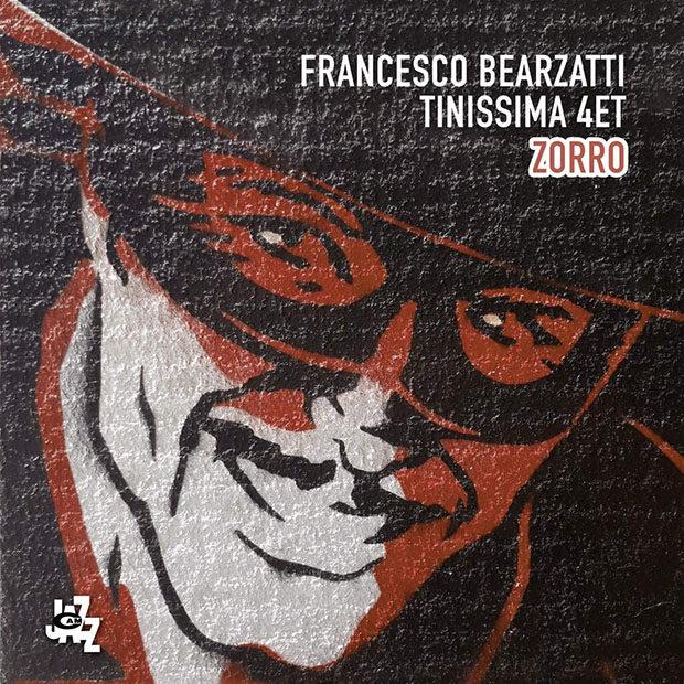 Francesco Bearzatti Tinissima 4et: Zorro