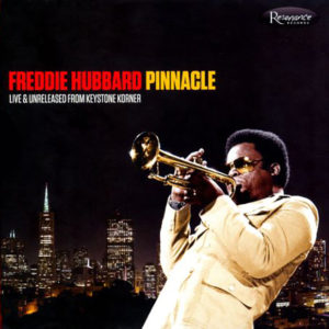 Distritojazz-jazz-discos-Freddie Hubbard – Pinnacle, Live & Unreleased From Keystone Korner