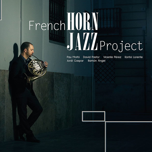 Pau Molto-French Horn Jazz Project: French Horn Jazz Project