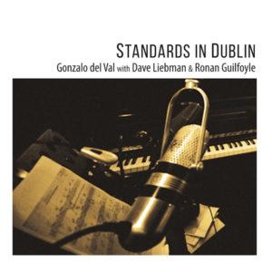 Distritojazz-jazz-discos-Gonzalo del Val with Dave Liebman & Ronan Guilfoyle_Standars In Dublin