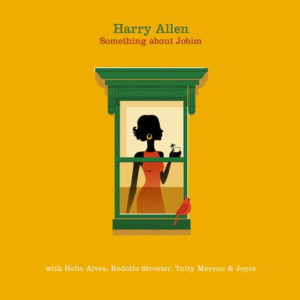 Distritojazz-jazz-discos-Harry Allen-Something about Jobim