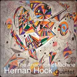 Distritojazz-jazz-discos-HernanHockQuintet--TheAnachronicMachine