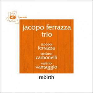 Distritojazz-jazz-discos-JacopoFerrazzaTrio-Rebirth