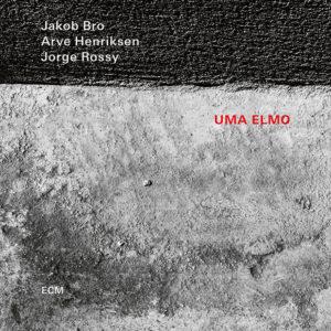 Jakob Bro, Arve Henriksen, Jorge Rossy: Uma Elmo