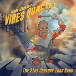 Distritojazz-jazz-discos-Jason Marsalis Vibes Quartet-The 21st century trad band