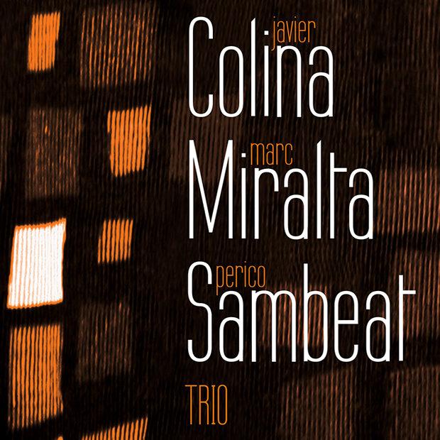 Distritojazz-jazz-discos-Javier Colina_Marc Miralta_Perico Sambeat–Trio