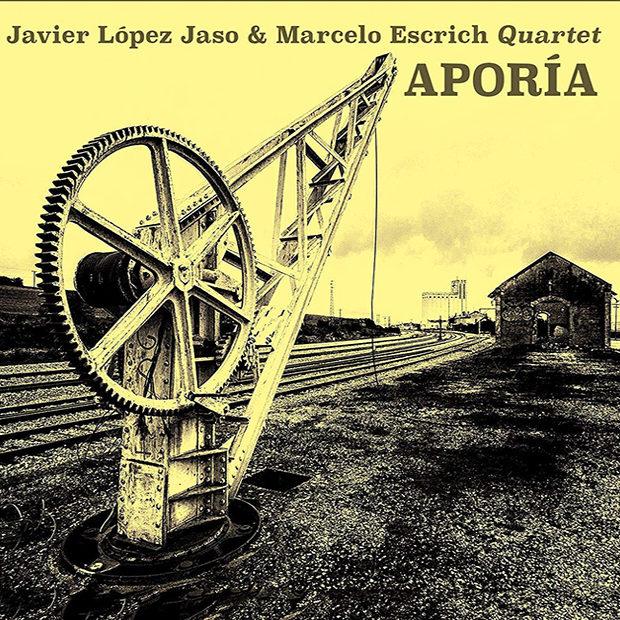 Distritojazz-jazz-discos-Javier Lopez Jaso & Marcelo Escrich Quartet Aporía
