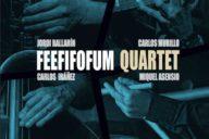 Distritojazz-jazz-discos-JordiBallarin-CarlosMurillo-CarlosIbañez-MiquelAsensio_Feefifofum Quartet