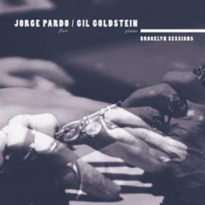Jorge Pardo & Gil Goldstein: Brooklyn Sessions