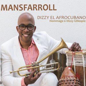 Mansfarroll: Dizzy el Afrocubano - Homenaje a Dizzy Gillespie