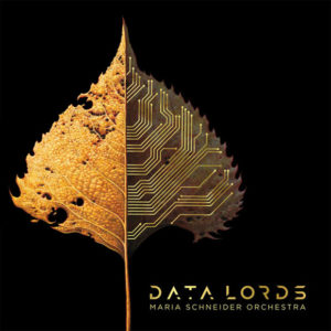 Maria Schneider Orchestra: Data Lords
