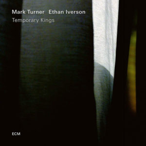 Distritojazz-jazz-discos-Mark Turner & Ethan Iverson-Temporary Kings