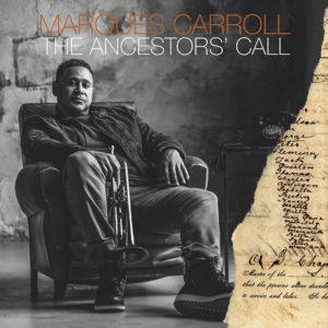 Marques Carroll: The Ancestors 'Call
