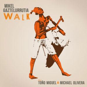 Distritojazz-jazz-discos-Mikel-Gaztelurrutia_Walk_