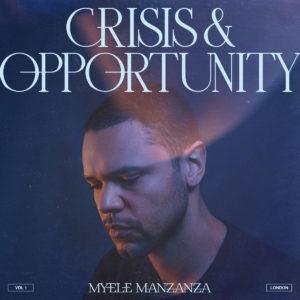 Myele Manzanza: Crisis & Opportunity Vol. 1 London