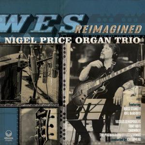 Nigel Price Organ Trio: Wes Reimagined