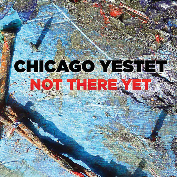 Chicago Yestet: Not There Yet